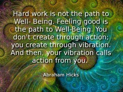 hard-work-feel-good-well-being-abraham-hicks