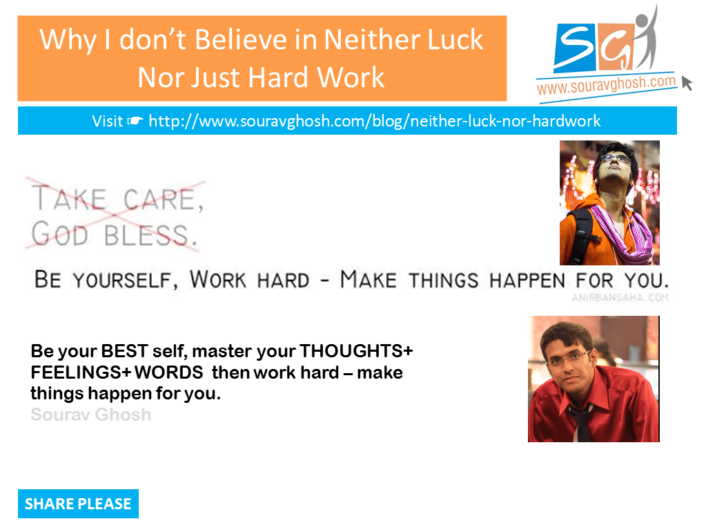 Why I don't Believe in Neither Luck Nor Just Hard Work