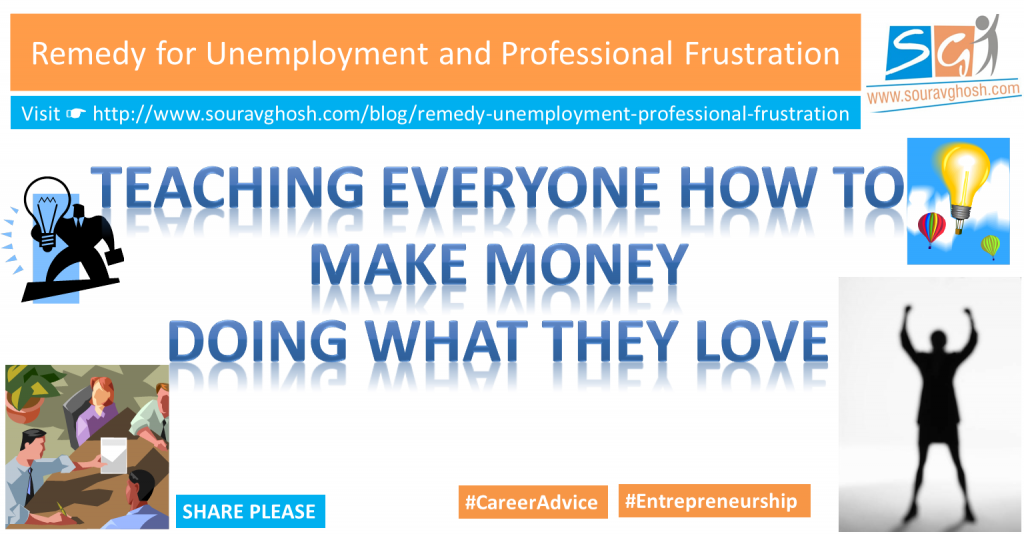 Remedy for Unemployment and Professional Frustration