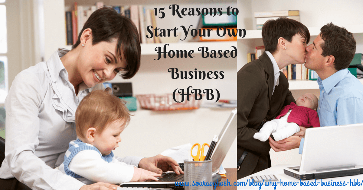 15 Reasons to Start Your Own Home Based Business