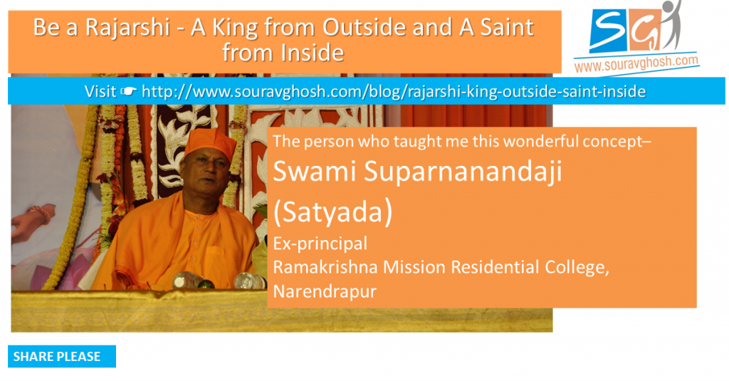 Be a Rajarshi – A King from Outside and A Saint from Inside