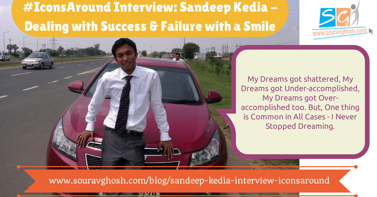 #IconsAround Interview: Sandeep Kedia – Dealing with Success & Failure With a Smile