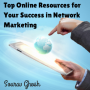 Top Online Resources for Your Success in Network Marketing