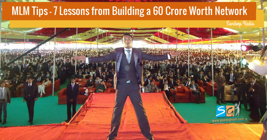 MLM Tips – 7 Lessons from Building a 60 Crore Worth Network