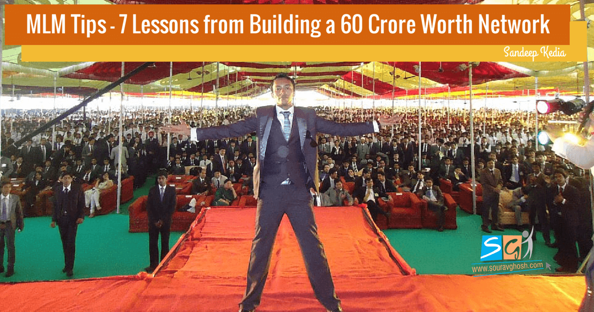 MLM Tips - 7 Lessons from Building a 60 Crore Network