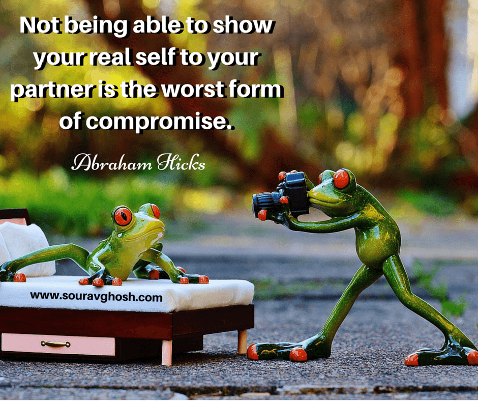 Relationship without compromise quote : Show your true self