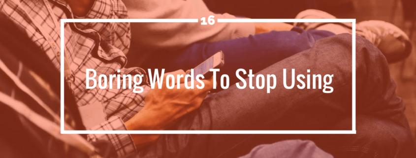 boring words