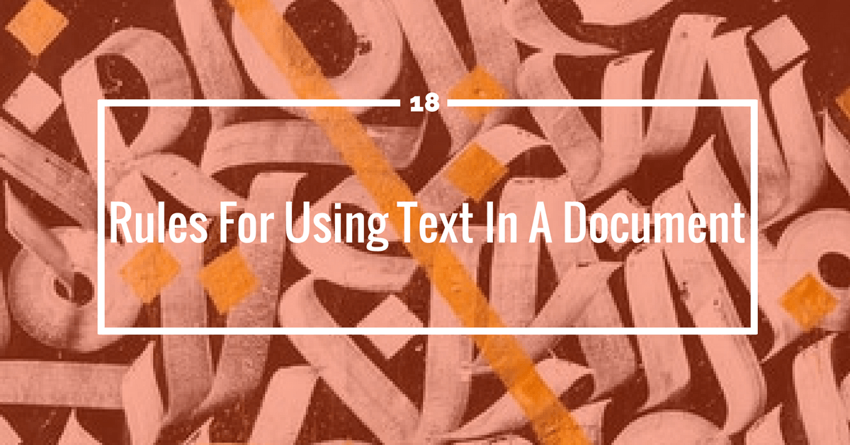 18 Rules For Using Text In A Document