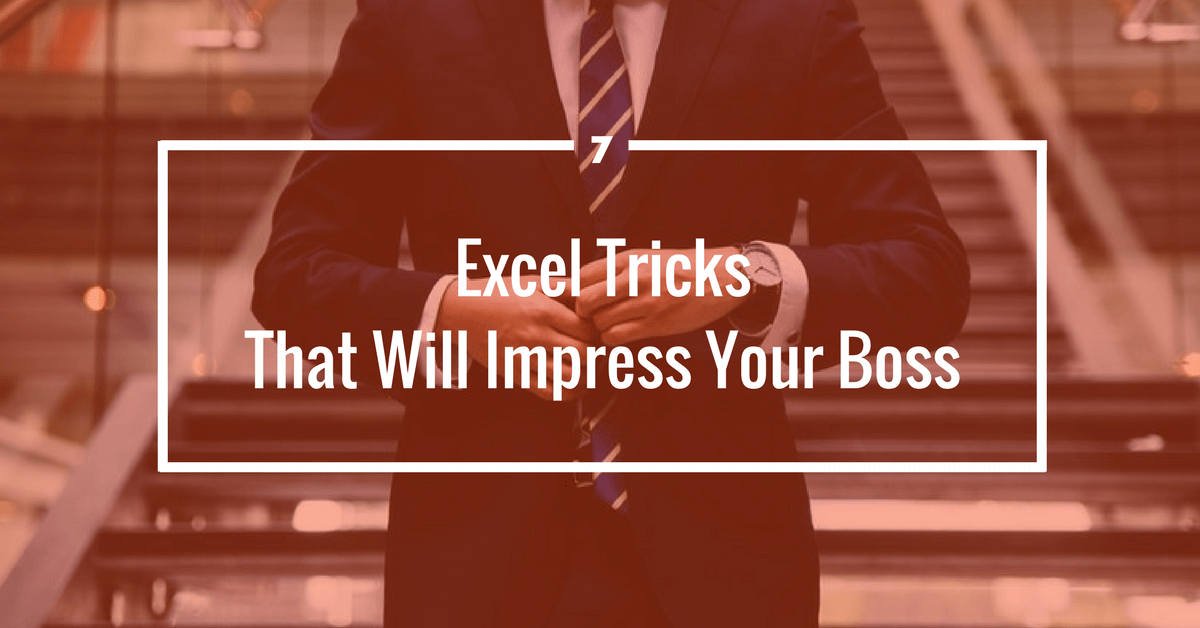 7 Excel Tricks That Will Impress Your Boss