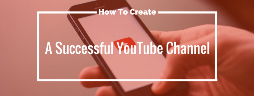 create successful YouTube channel