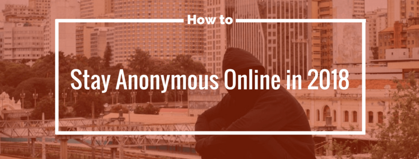 stay anonymous online
