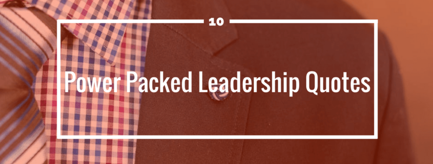10 Power Packed Leadership Quotes