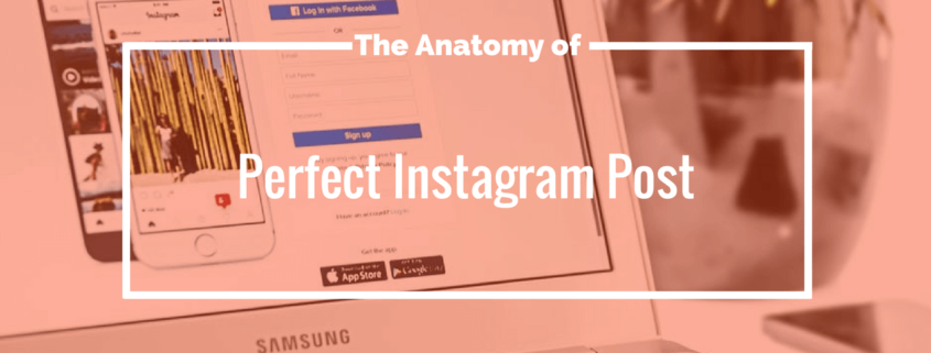 The Anatomy of the Perfect Instagram Post