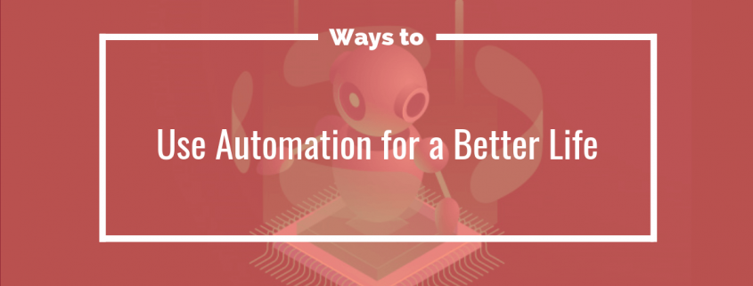 Automation for a Better Life